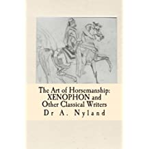 The Art of Horsemanship: Xenophon and other classical writers.