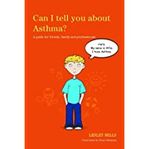 Can I tell you about Asthma?: A guide for friends, family and professionals (Can I tell you about...?)