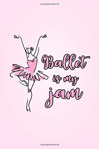 Ballet Is My Jam: 6 x 9 Dot Grid Notebook - 120 pages - Life Planner por Dance Thoughts