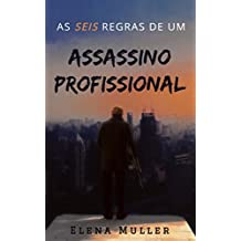 As Seis Regras de um Assassino Profissional (Portuguese Edition)