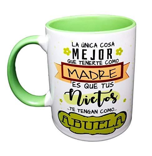 Taza Color Frase La Unica Cosa Mejor Que tenerte como Madre es Que Tus