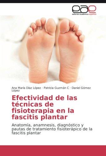 Efectividad de las técnicas de fisioterapia en la fascitis plantar por Díaz López Ana María