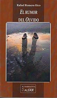 El rumor del olvido par  Rafael Romero Rico