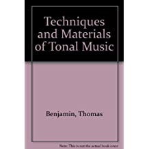 Techniques and Materials of Tonal Music by Thomas Benjamin (1975-07-01)