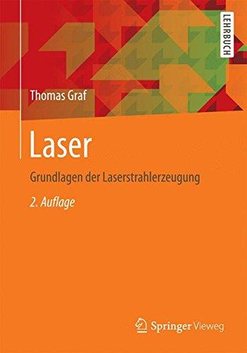 Laser: Grundlagen der Laserstrahlerzeugung