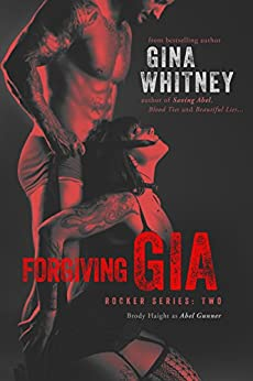 Forgiving Gia (Rocker Series Book 2) by [Whitney, Gina]