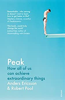 Peak: Secrets from the New Science of Expertise by [Ericsson, Anders, Robert Pool]