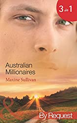 Australian Millionaires: The Millionaire's Seductive Revenge (Australian Millionaires, Book 1) / The Tycoon's Blackmailed Mistress (Australian Millionaires, ... Book 3) (Mills & Boon By Request)