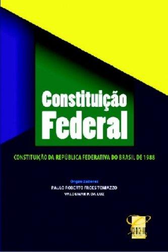 A Constituicao Federal e as Constituicoes Dos Estados  Brasil (Portuguese Edition) por Brazil Constituicao