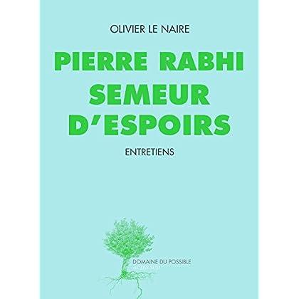 Pierre Rabhi semeur d'espoirs: Entretiens (Domaine du possible)