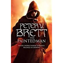 The Painted Man (The Demon Cycle, Book 1) by Brett, Peter V. (2013) Paperback
