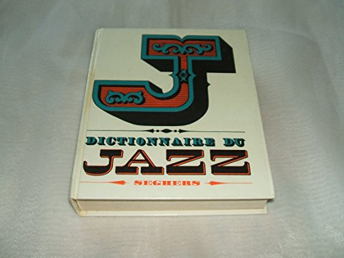 Dictionnaire du jazz. Editions Seghers. 1966. (Musique, Dictionnaire, Jazz) par CLERGEAT Andr'