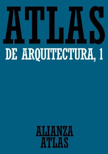 Atlas de arquitectura. 1. Generalidades. De Mesopotamia a Bizancio (Alianza Atlas (Aat))