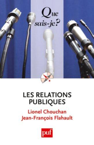 Les relations publiques by Lionel Chouchan;Jean-François Flahault(2011-05-18)