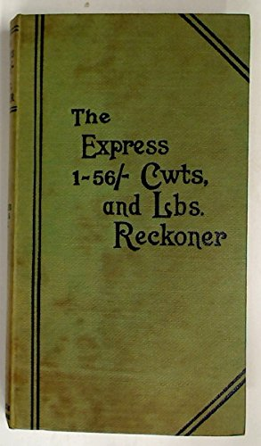 The Express1-56/- Per CWT Reckoner With Supplementary Tables to 140/-.