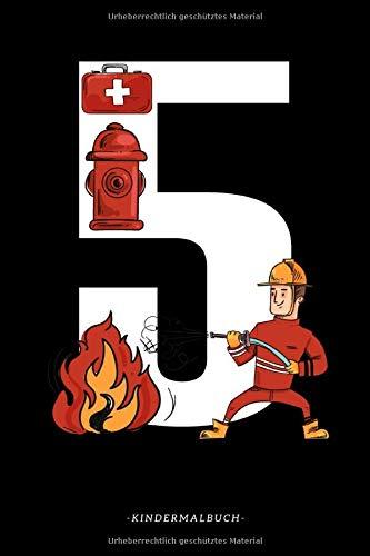 5 Kindermalbuch: Tolles Feuerwehr Malbuch mit weißen Seiten für Kinder | Komplett frei bemalbar | 110 Seiten (Blanko) - 6x9