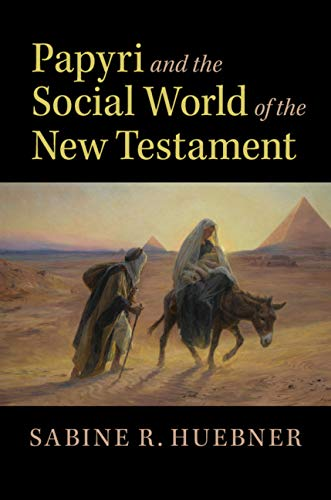Papyri and the Social World of the New Testament (English Edition)