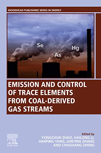 Emission and Control of Trace Elements from Coal-Derived Gas Streams (Woodhead Publishing Series in Energy) (English Edition)
