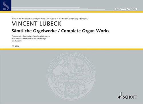 Sämtliche Orgelwerke: 4 Praeambula - 3 Praeludia - 2 Choralbearbeitungen. Orgel. (Edition Schott, Band 12) (Elektronen-orgel)