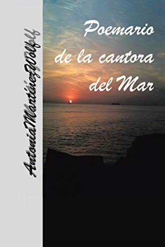 Poemario De La Cantora Del Mar por Antonia Martinez Wolf
