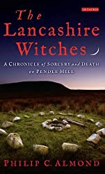 The Lancashire Witches: A Chronicle of Sorcery and Death on Pendle Hill