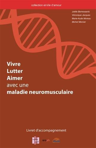 Coffret Vivre, lutter, aimer avec une maladie neuromusculaire (1DVD)