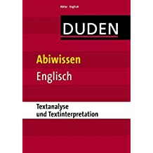 Abiwissen Englisch - Textanalyse und Textinterpretation (Duden - Abiwissen)