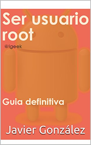 Accediendo a usuario root en Android (001 nº 1) eBook: Javier ...