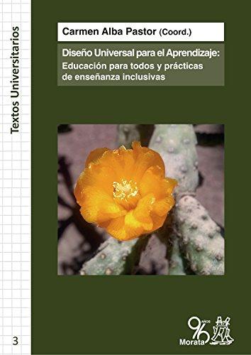 El Diseño Universal para el Aprendizaje: Educación para todos y prácticas de Enseñanza Inclusivas (Textos Universitarios n 3)