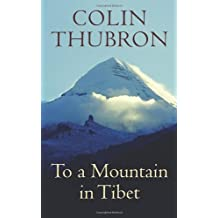 To a Mountain in Tibet by Colin Thubron (2011-02-03)