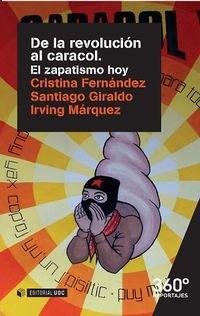 De la revolución al caracol : el zapatismo hoy por Cristina Fernández Rovira
