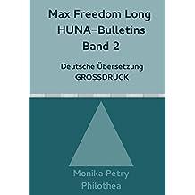 Max Freedom Long, HUNA Bulletins, Deutsche Übersetzung, GROSSDRUCK: Max Freedom Long, HUNA-Bulletins Band 2, Deutsche Übersetzung, Großdruck