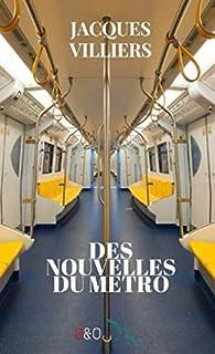 Des nouvelles du métro par Jacques Villiers