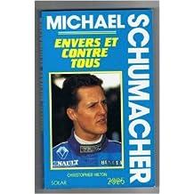 Michael Schumacher : Envers et contre tous