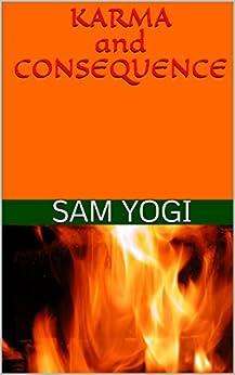 Karma and Consequence (English Edition) di [Yogi, Sam]