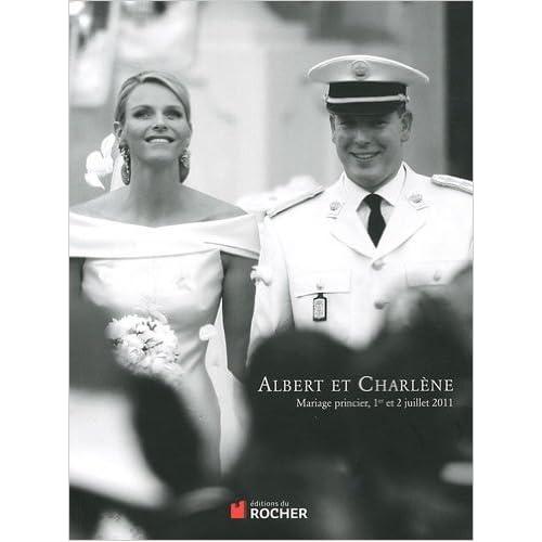 Albert et Charlène : Mariage princier, 1er et 2 juillet 2011 de Michel Dagnino,Charles Franch,Charly Gallo ( 24 novembre 2011 )