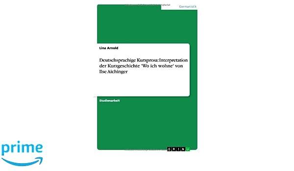 Deutschsprachige Kurzprosa Interpretation Der Kurzgeschichte Wo