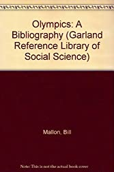 Olympics: A Bibliography (Garland Reference Library of Social Science)