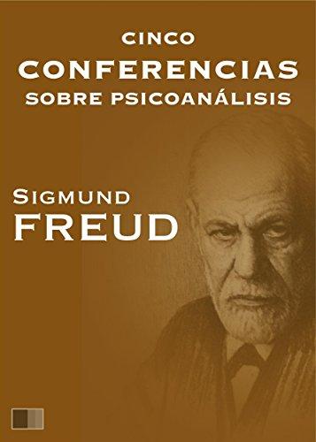 Cinco conferencias sobre psicoanálisis por Sigmund Freud