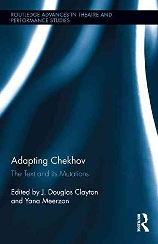 [Adapting Chekhov: The Text and Its Mutations] (By: J.Douglas Clayton) [published: September, 2012]