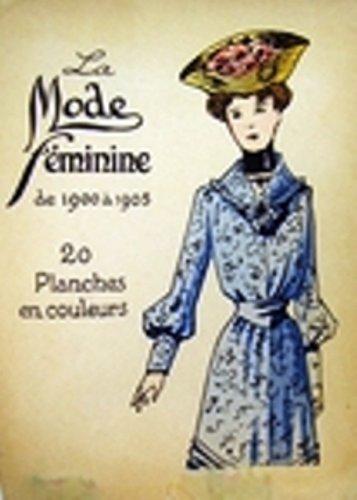 LA Mode Feminine De 1900-1920 (Mode 1920 Kostüme)