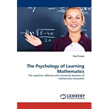 The Psychology of Learning Mathematics: The cognitive, affective and contextual domains of mathematics education by Ernest, Paul (2011) Paperback
