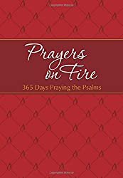 Prayers on Fire: 365 Days Praying the Psalms (Passion Translation)