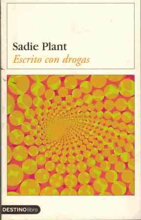 Escrito con drogas ((2) Destinolibro) por Sadie Plant