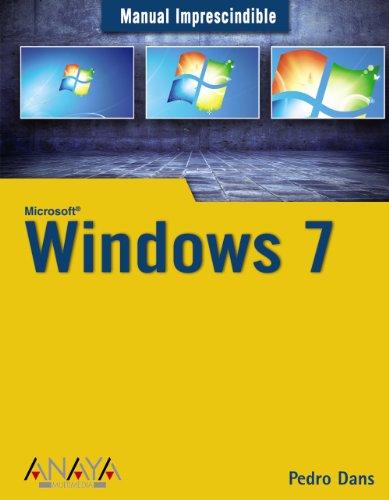 Windows 7 (Manuales Imprescindibles) por Pedro Dans Álvarez de Sotomayor