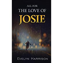 All For the Love of Josie: A Tale From Willow Green Village (A Tale from Willow Green Village Book)