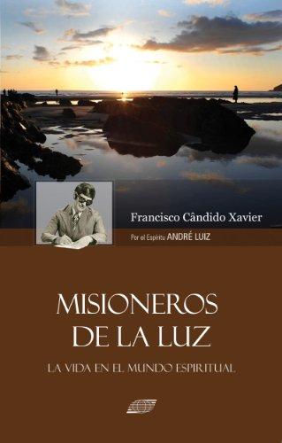 Misioneros de la Luz por Francisco Candido Xavier