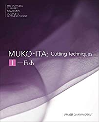 Mukoita I, Cutting Techniques: Fish (The Japanese Culinary Academy's Complete Japanese Cuisine, Band 3)
