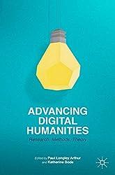 Advancing Digital Humanities: Research, Methods, Theories