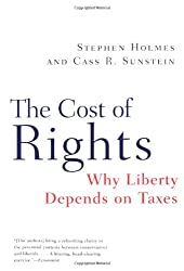 The Cost of Rights - Why Liberty Depends on Taxes